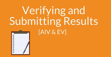 Verifying and Submitting Results AIV & EV Supporting Image