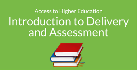 Delivery and Assessment Access